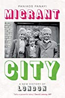 Migrant City: A New History of London