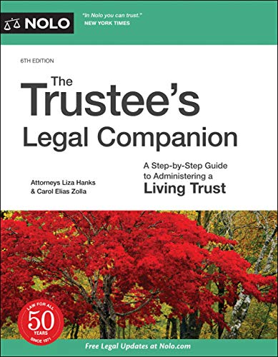 Compare Textbook Prices for Trustee's Legal Companion, The: A Step-by-Step Guide to Administering a Living Trust Sixth Edition ISBN 9781413328363 by Hanks Attorney, Liza,Zolla Attorney, Carol Elias