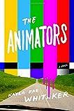 The Animators: A Novel (Hardcover)