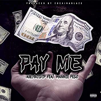 Pay Me (feat. Mannie Peso)