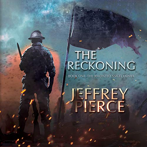 The Anointed Angel Comes: The Reckoning, Book One