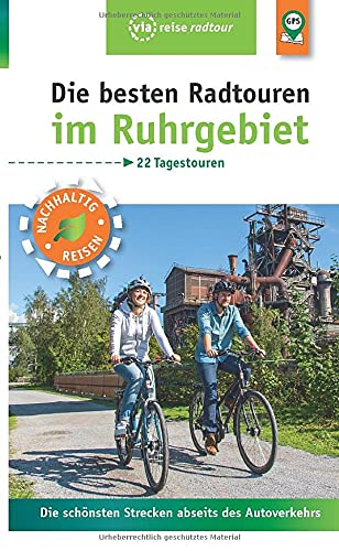 Die besten Radtouren im Ruhrgebiet: Die schönsten Strecken abseits des Autoverkehrs (via reise radtour)