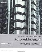 Mastering Sheet Metal Design Using Autodesk Inventor
