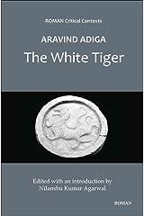 [Aravind Adiga's 'The White Tiger'] (By: Nilanshu Kumar Agarwal) [published: December, 2012] Hardcover