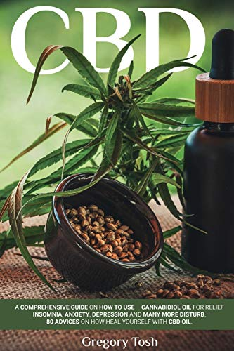 CBD OIL: A Comprehensive Guide On How To...