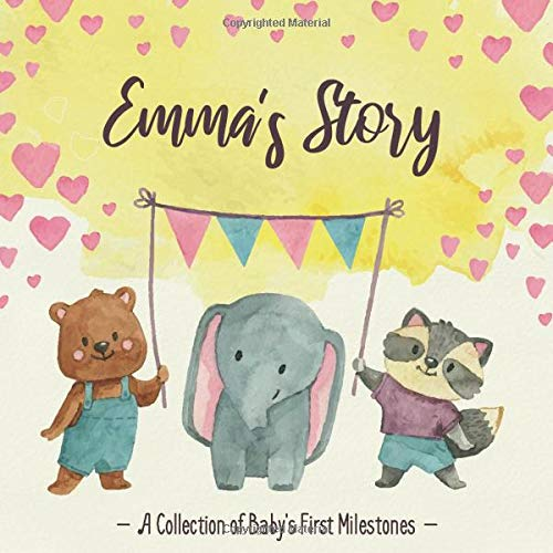 Emma's Story - A Collection of Baby's First Milestones: First Five Year Baby Memory Book - The Personalized Baby Keepsake Book to Fill Out, Add Photos to and Design Yourself