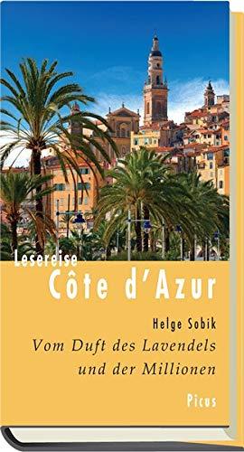 Lesereise Côte d'Azur: Vom Duft des Lavendels und der Millionen