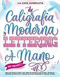 La Guía Definitiva de Caligrafía Moderna y Lettering a Mano para Principiantes: Una guía paso a paso y un libro de trabajo que incluyen teoría, ... y proyectos para aprender a dibujar letras