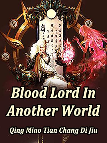 Blood Lord In Another World: Book 3 (English Edition)