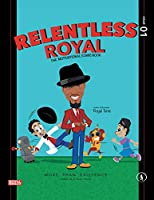 Relentless Royal: The Motivational Comic Book