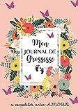Mon Journal De Grossesse à Compléter Avec AMOUR: Carnet de grossesse à remplir pour accompagner la future maman durant 9 mois | Meilleur Cadeau Pour Les Femmes Enceintes