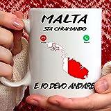 Tazza Malta. Adatta per Colazione, The, tisana, caffè, Cappuccino. Gadget Tazza Malta Mi Sta chiamando e io Devo Andare. Idea Regalo Originale