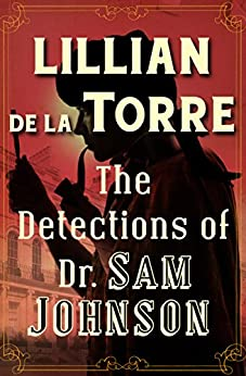 The Detections of Dr. Sam Johnson (The Dr. Sam Johnson Mysteries Book 2) by [Lillian de la Torre]