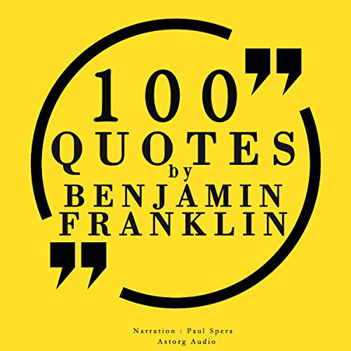 100 quotes by Benjamin Franklin audiobook cover art