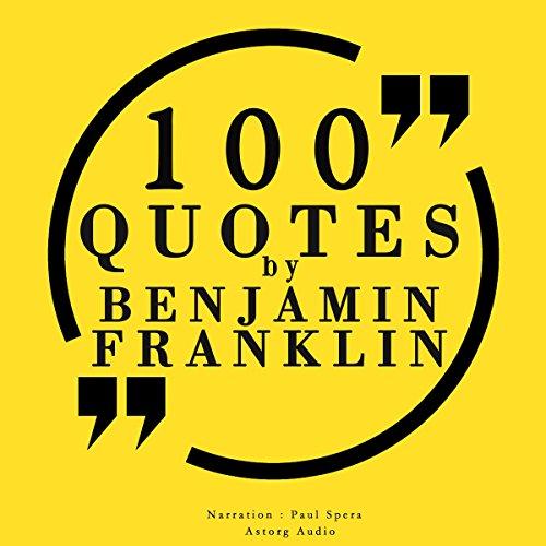 100 quotes by Benjamin Franklin Audiobook By Benjamin Franklin cover art