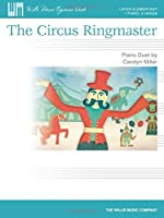 The Circus Ringmaster: Later Elementary Duet / 1 Piano, 4 Hands