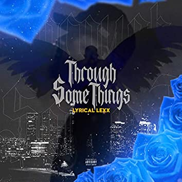 Through Some Things