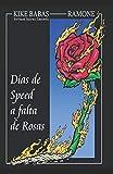 Días de speed a falta de rosas: 1 (Colección de calle y beso)