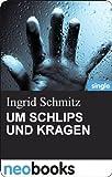 UM SCHLIPS UND KRAGEN: Ingrid Schmitz - Mörderisch liebe Grüße - 3. Teil