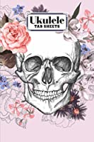 """Ukulele Tab Sheets: Skull Ukulele Tab Sheets, Ukulele Chord Diagrams / Blank Ukulele Tablature Notebook, 120 Pages, Size 6""""x9"""" by Gabriela Ahrens"""