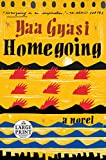 Homegoing: A novel (Random House Large Print)