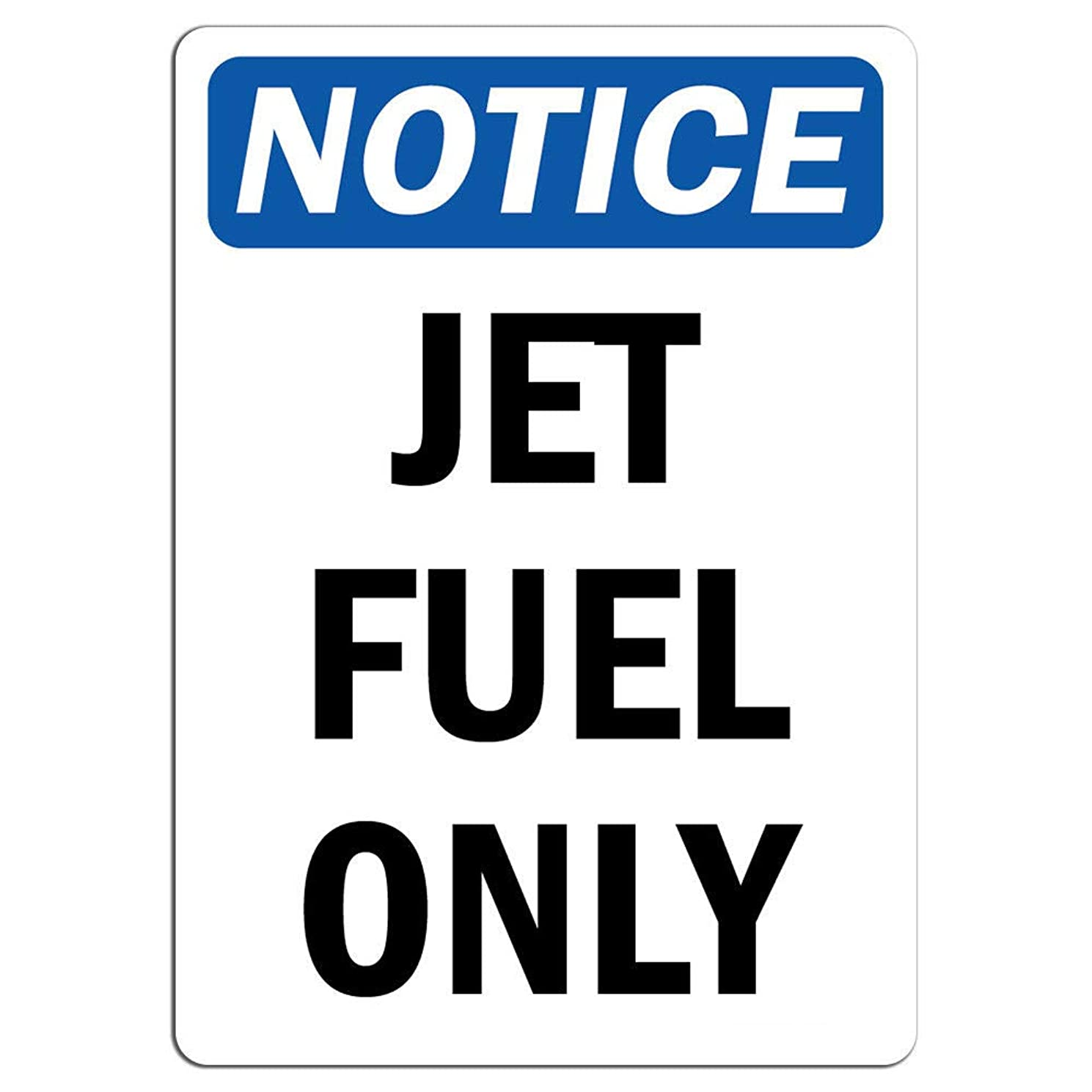 Notice - Jet Fuel Only Sign | Label Decal Sticker Retail Store Sign Sticks to Any Surface 8