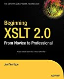 Beginning XSLT 2.0: From Novice to Professional (Beginning: From Novice to Professional) - Unknown Unknown