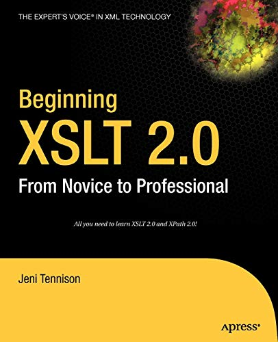 Beginning XSLT 2.0: From Novice to Professional (Beginning: From Novice to Professional)