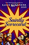 Saintly Scorecard: The Definitive Guide to Lent Madness