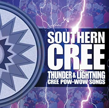 Thunder and Lightning - Cree Pow-Wow Songs