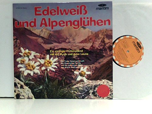 Die Tiroler Kaiserwaldmusik, Die Oberkircher Familie, Die Jodlerinnen Maria Und Josefa Stadinger – Edelweiß Und...