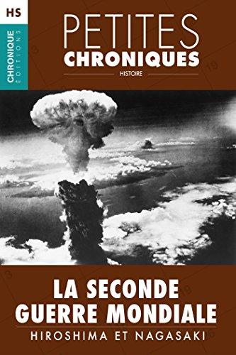 Hors-série #3 : La Seconde Guerre Mondiale — Hiroshima et Nagasaki: Hors Série - Petites Chroniques, T3