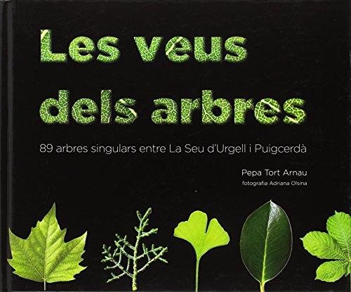 Les Veus dels Arbres.: 89 arbres singulars entre La Seu d'Urgell i Puigcerdà