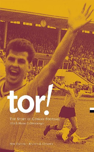 Tor! The Story of German Football (English Edition)