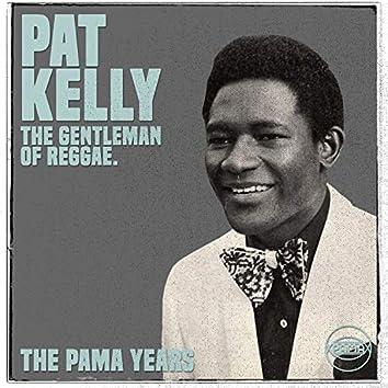 The Pama Years: Pat Kelly, The Gentleman of Reggae