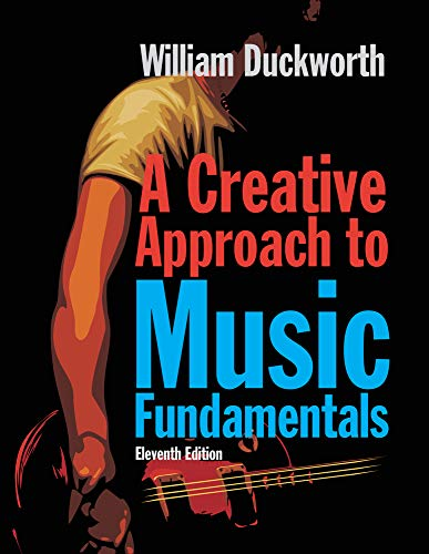 Compare Textbook Prices for A Creative Approach to Music Fundamentals Book Only 11 Edition ISBN 9780840029980 by Duckworth, William