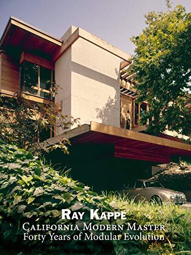 Ray Kappe: California Modern Master