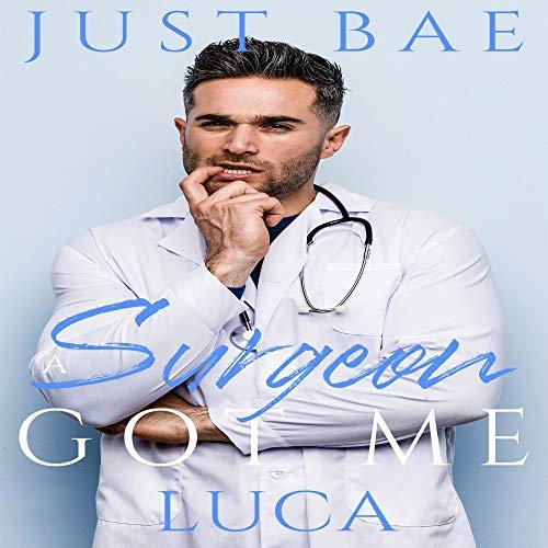 A Surgeon Got Me audiobook cover art
