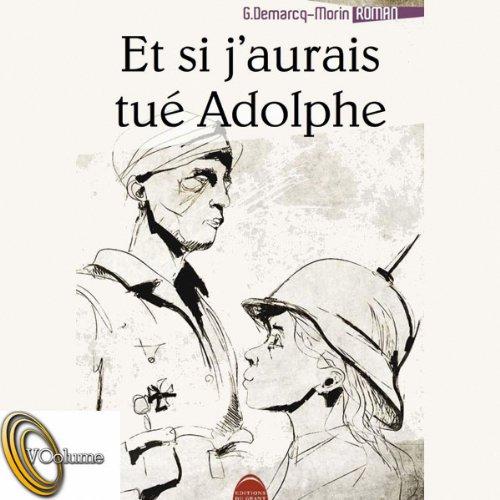 Et si j'aurais tué Adolphe audiobook cover art