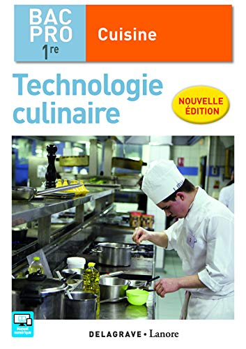 Technologie culinaire 1re Bac Pro Cuisine