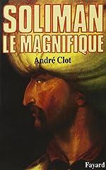 Soliman le Magnifique d'André Clot