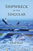 Shipwreck of the Singular: Healthcare's Castaways