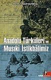 Anadolu Türkleri Ve Musiki Istik.