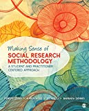 Making Sense of Social Research Methodology: A Student and Practitioner Centered Approach