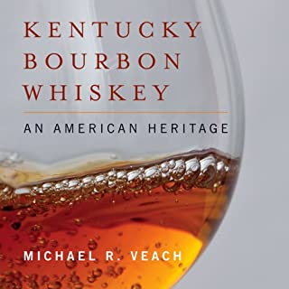 Kentucky Bourbon Whiskey     An American Heritage              By:                                                                                                                                 Michael R. Veach                               Narrated by:                                                                                                                                 Travis                      Length: 2 hrs and 34 mins     86 ratings     Overall 4.2