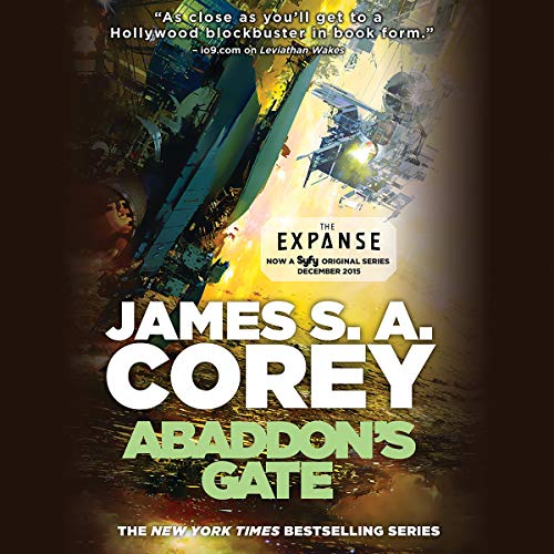 Abaddon's Gate     The Expanse, Book 3              Written by:                                                                                                                                 James S. A. Corey                               Narrated by:                                                                                                                                 Jefferson Mays                      Length: 19 hrs and 42 mins     129 ratings     Overall 4.8