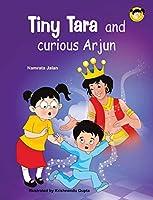 Tiny Tara and Curious Arjun