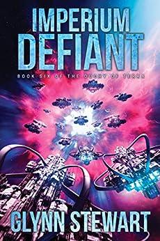 Imperium Defiant (Duchy of Terra Book 6) by [Glynn Stewart]