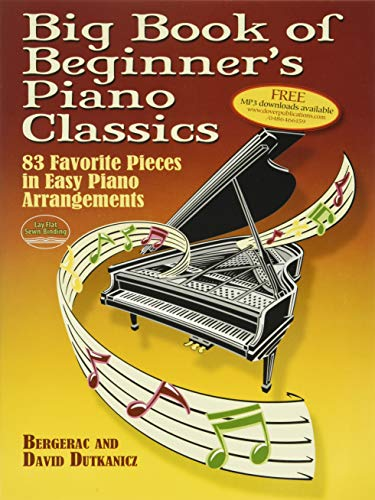 Big Book Of Beginner's Piano Classics: Songbook für Klavier: 83 Favorite Pieces in Easy Piano Arrangements with Downloadable Mp3s (Big Book Of... (Dover Publications))
