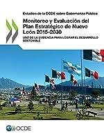 Estudios de la Ocde Sobre Gobernanza Pública Monitoreo Y Evaluación del Plan Estratégico de Nuevo León 2015-2030 USO de la Evidencia Para Lograr El Desarrollo Sostenible
